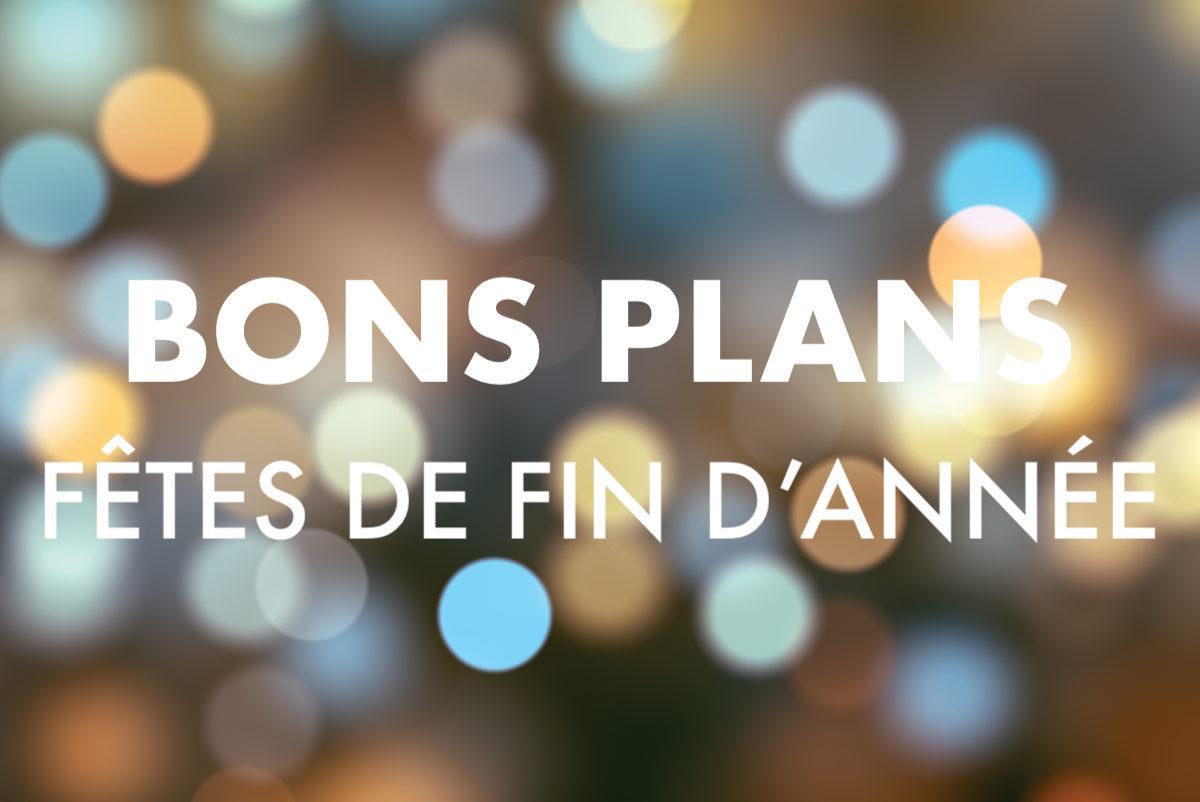 Bons plans – Fêtes de fin d'année